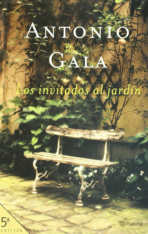Los invitados al jardín Autores Españoles e Iberoamericanos: Amazon.es: Gala, Antonio: Libros