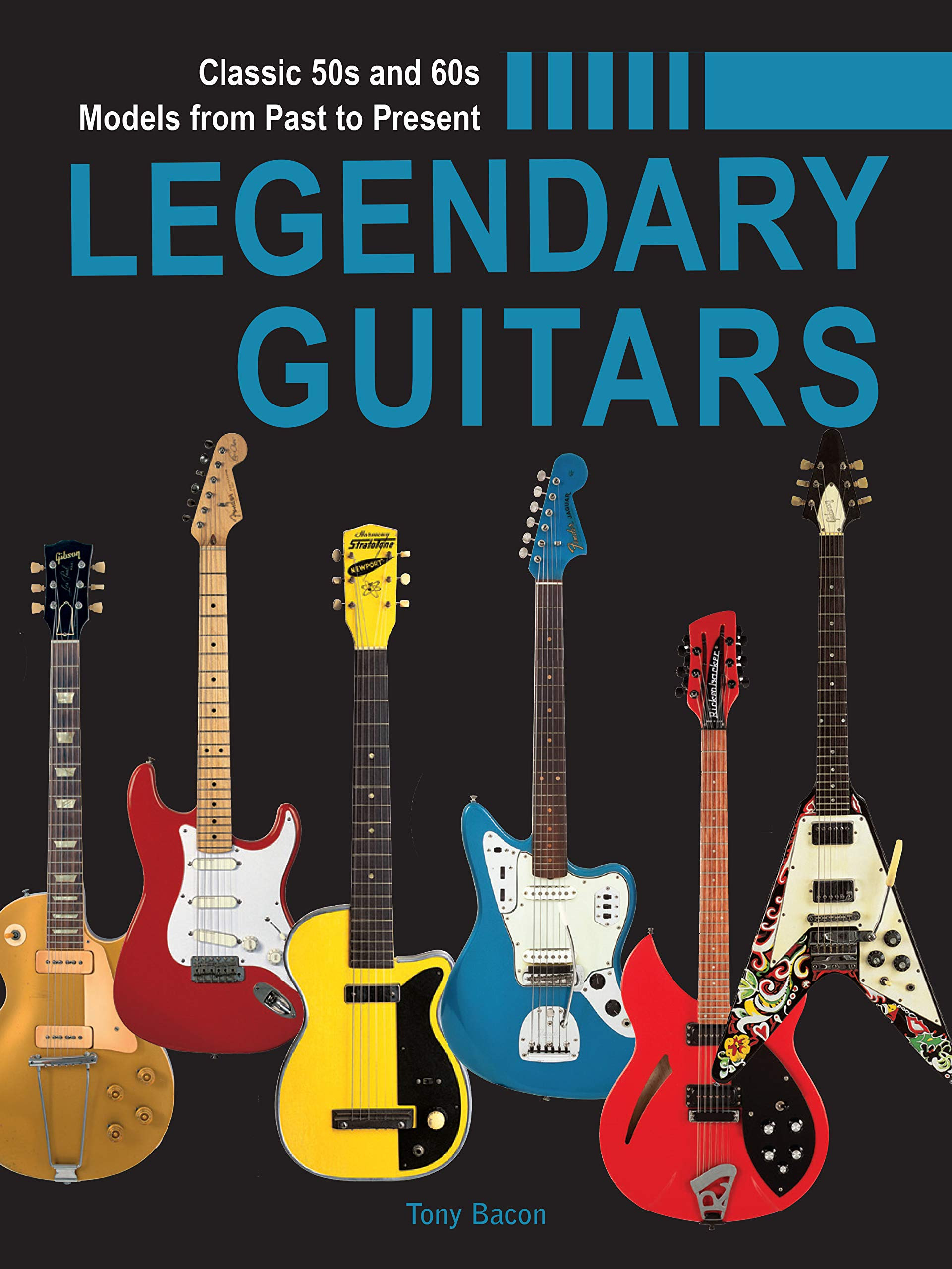 Electric Guitar Evolution: Classic 50s and 60s Models from Past to Present by Chartwell Books