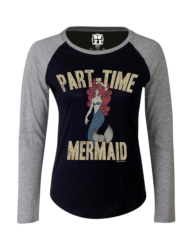 Ladies Raglan Baseball T Shirt Part Time Mermaid graphic Womens Fashion Buzz Shirts