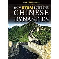 How STEM Built the Chinese Empires (How STEM Built Empires)