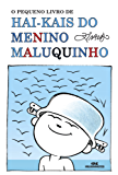 O Pequeno Livro de Hai-kais do Menino Maluquinho (Portuguese Edition)