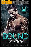 Bound to Him: Violent Spawn MC