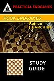 Rook Endgames - Study Guide (Practical Endgames Book 3)