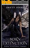 Born Extinction (Born Succubus Book 6)