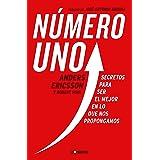Número Uno / Peak: Secrets from the New Science of Expertise: Secretos Para Ser Mejor En Lo Que Nos Propongamos