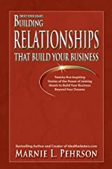 Trust Your Heart: Building Relationships That Build Your Business Kindle Edition