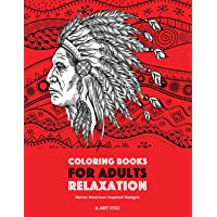 Coloring Books for Adults Relaxation: Native American Inspired Designs: Stress Relieving...