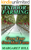 Indoor Farming: Grow Your Own Mini Farm: (Mini Farming, Indoor Gardening)