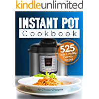 Instant Pot Cookbook: 500+  Tasty & Healthy Everyday Recipes – Get More Energy and Become More Productive Enjoying Your Instant Pot: Instant Pot Recipe: Instant Pot for Beginners