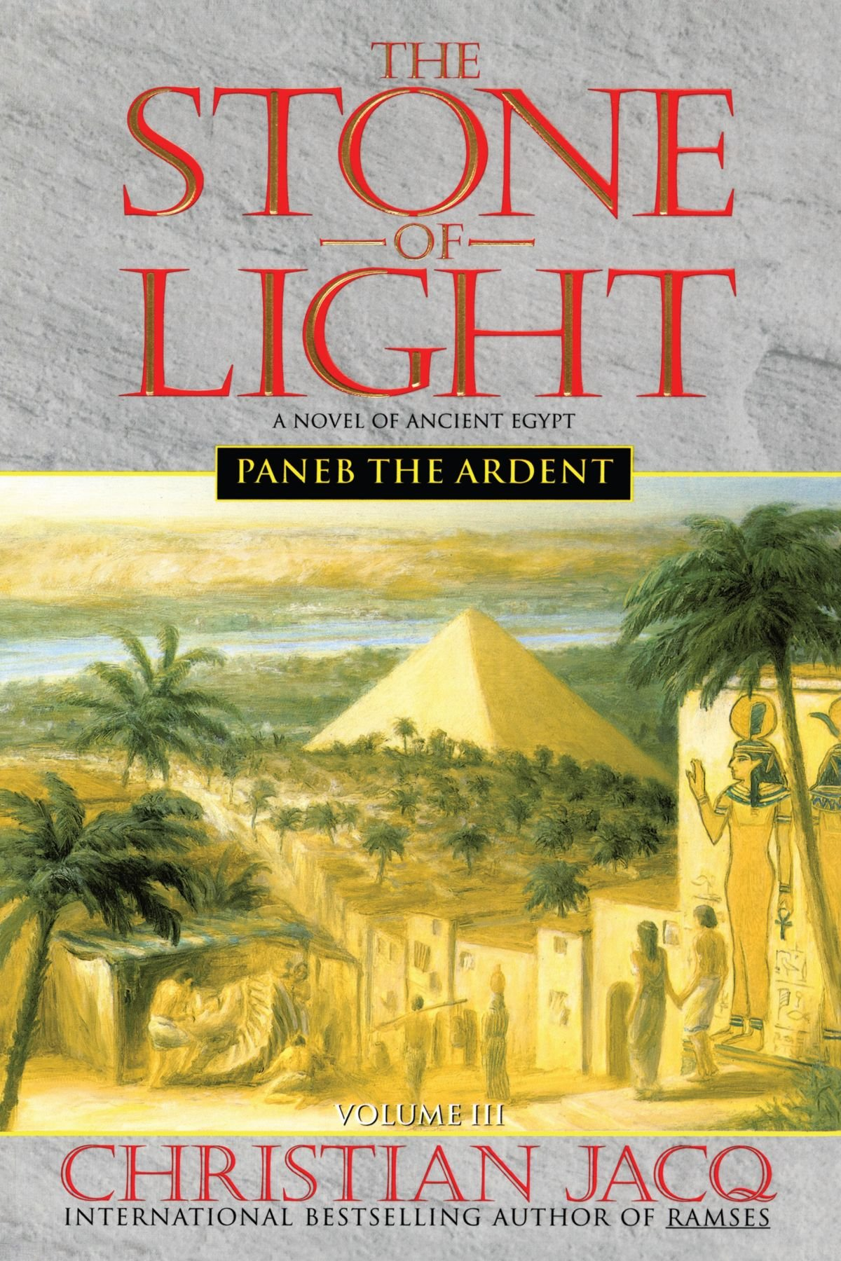 Read Online Paneb the Ardent (The Stone of Light, Volume III) pdf