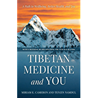 Tibetan Medicine and You: A Path to Wellbeing, Better Health, and Joy (English Edition)