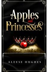 Apples and Princesses (The Tales and Princesses Series Book 2) Kindle Edition