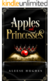 Apples and Princesses (The Tales and Princesses Series Book 2)
