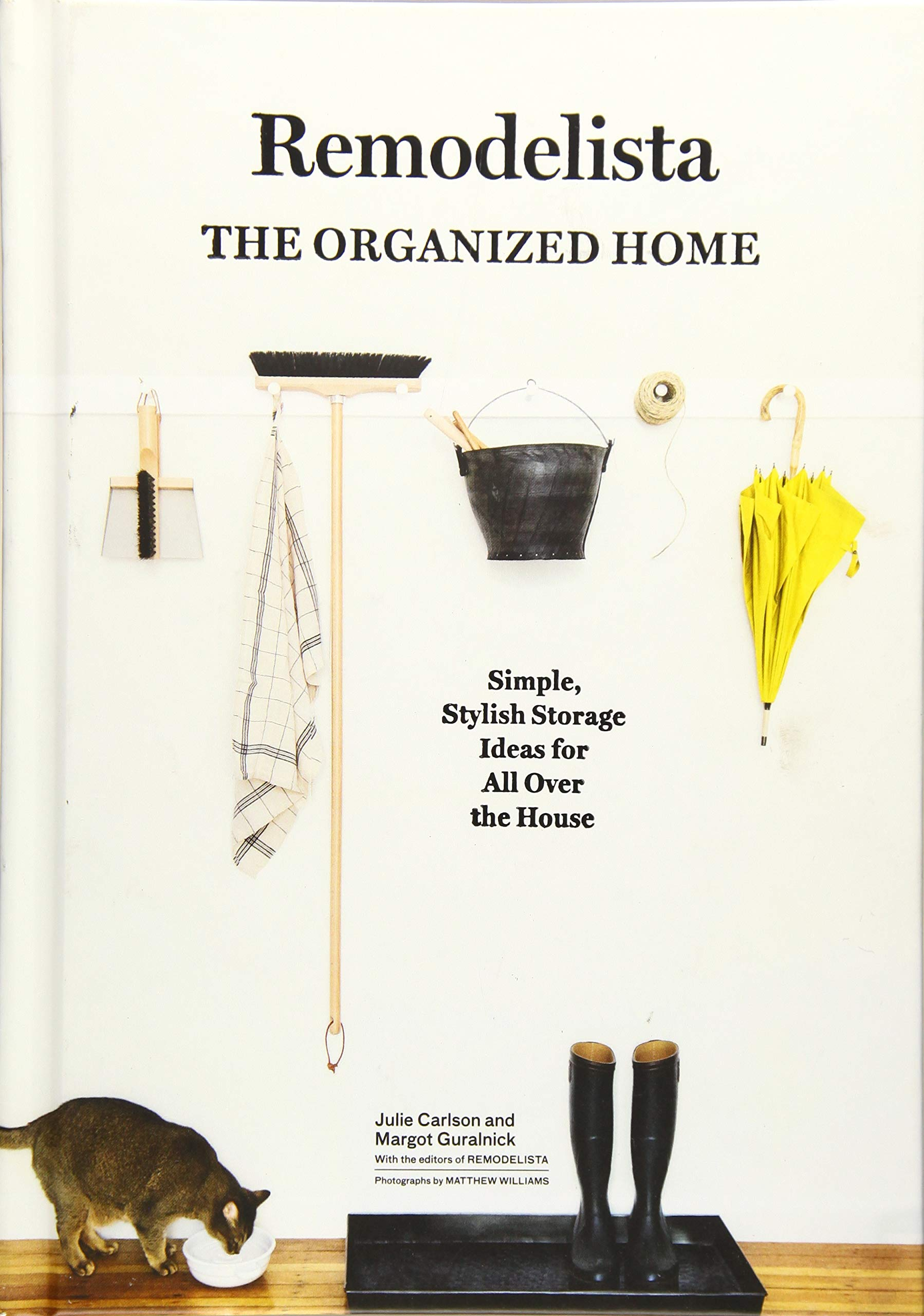 Remodelista: The Organized Home: Amazon co uk: Julie Carlson