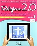 Religione 2.0. Testo per l'insegnamento della religione cattolica nella scuola secondaria di primo grado. Per la Scuola media: 3