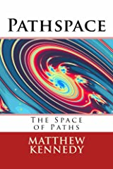 Pathspace: The Space of Paths (The Metaspace Chronicles Book 1) Kindle Edition