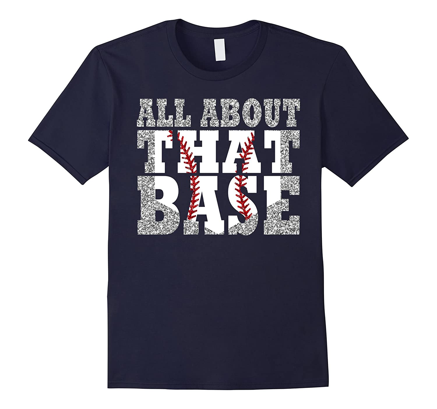 All About That Base - Baseball Mom T-shirt-TH