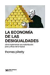 La economía de las desigualdades: Cómo implementar una redistribución justa y eficaz de la riqueza (Sociología y Política (serie Rumbos teóricos)) (Spanish Edition) Kindle Edition