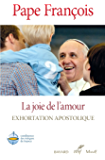 La joie de l'amour - Amoris Lætitia (Documents d'Église)