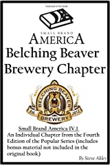 Small Brand America IV.1: Belching Beaver Brewery Chapter Kindle Edition