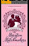 Meryton Matchmakers Book 1: A Modern Pride and Prejudice Variation: Lottie Pursues Bill