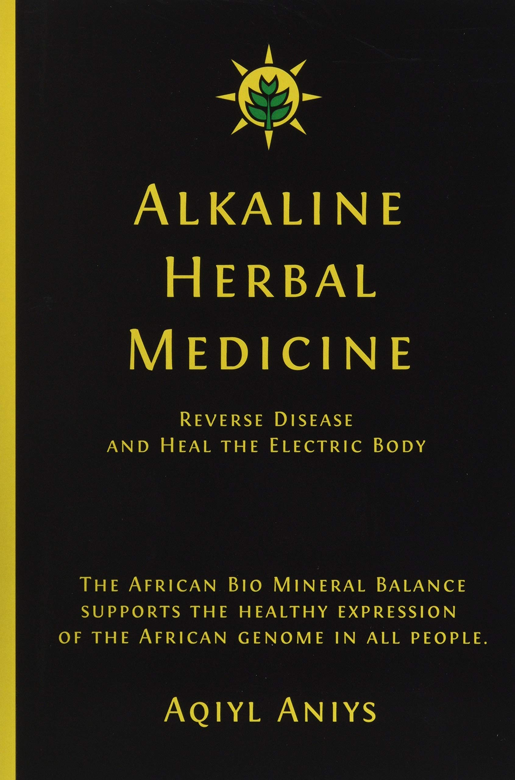 Alkaline Herbal Medicine: Reverse Disease and Heal the