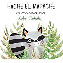 Hache, el mapache: Letra H (Colección ortográficos) (Volume 1) (Spanish Edition) Jul 8, 2018