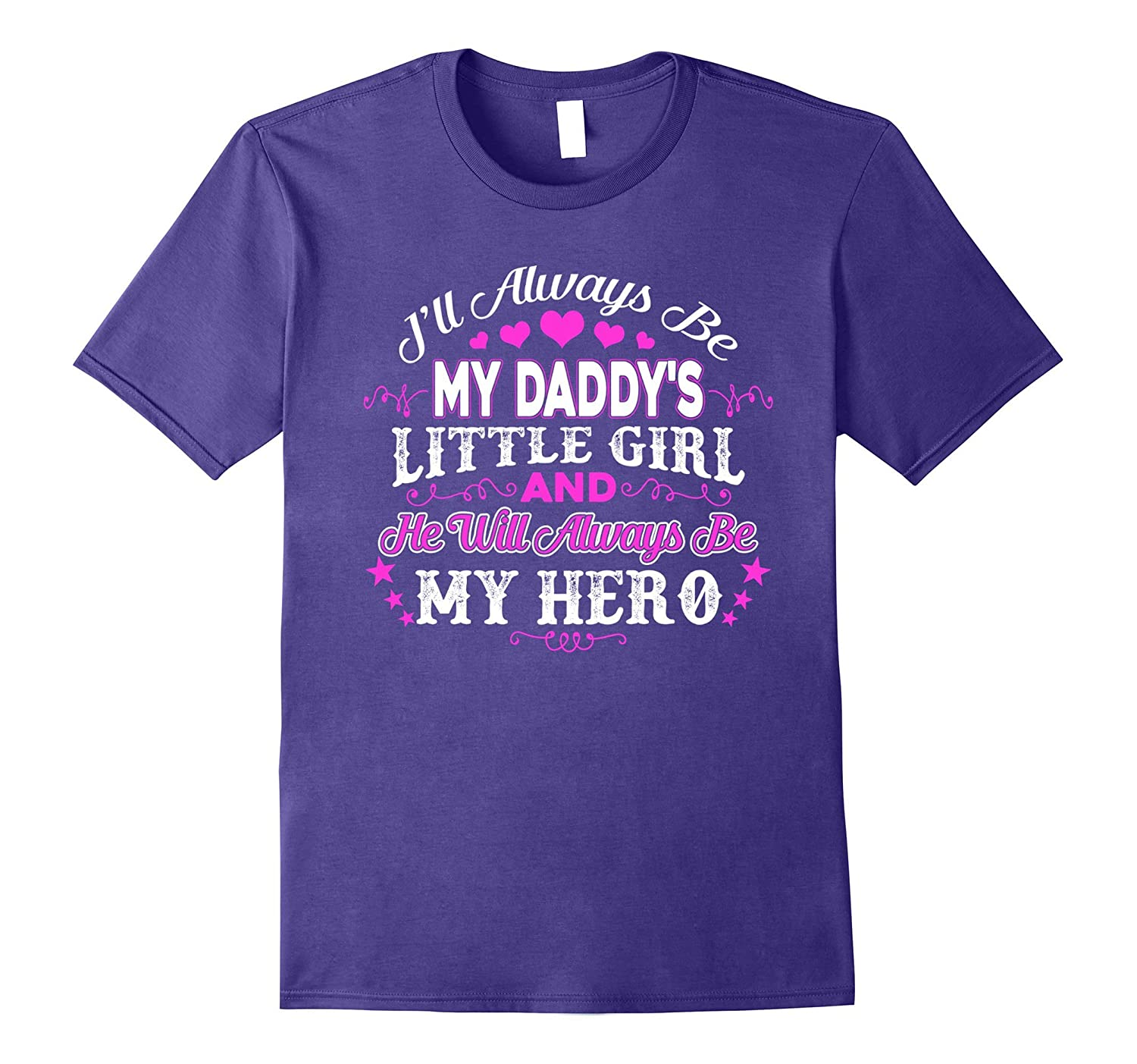 Father's Day - I'll always be my daddy's little girl T-Shirt-TH