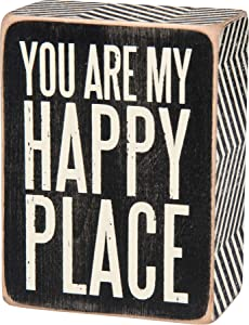 Primitives by Kathy Box Sign - You Are My Happy Place