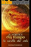 Il Vortice del Tempo: La Civiltà del Sole (Tempus Saga Vol. 2)