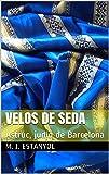 Velos de seda: Astruc, judío de Barcelona