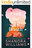 Until the Last Breath