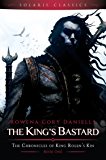 The King's Bastard (The Chronicles of King Rolen's Kin (Solaris Classics) Book 1)