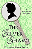 The Silver Shawl: A Mrs. Meade Mystery (The Mrs. Meade Mysteries Book 1)