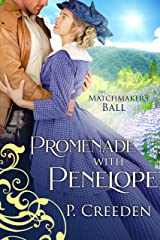 Promenade with Penelope (The Matchmaker's Ball Book 5) Kindle Edition
