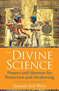 The Divine Science: Prayers and Mantras for Protection and Awakening