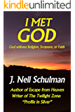 I Met God: God without Religion, Scripture, or Faith