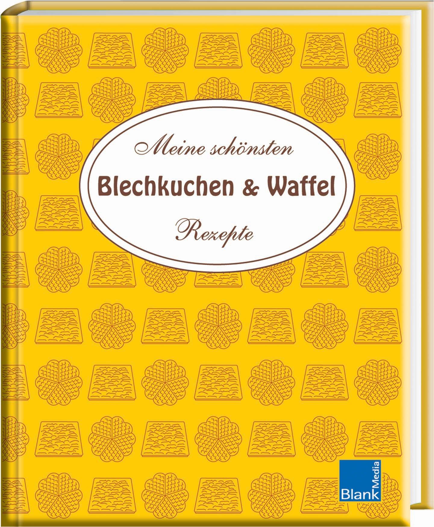 Blechkuchen & Waffel: Meine schönsten Rezepte