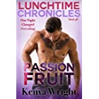 Lunchtime Chronicles: Passion Fruit