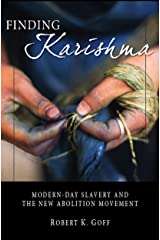 Finding Karishma: Modern-Day Slavery and the New Abolition Movement Paperback