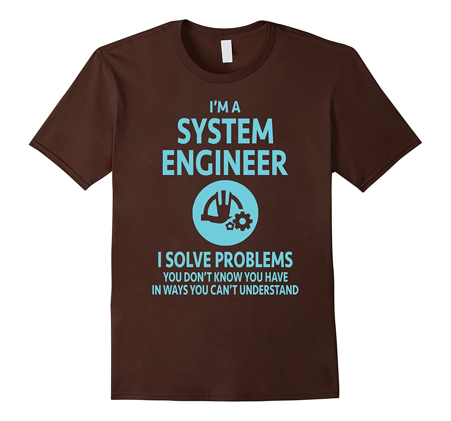 """""""I'm a System Engineer"""" T-Shirt Gift for Engineers"""