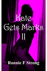 Kate Gets Marks II (Kate's Marks Book 2) Kindle Edition