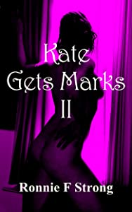 Kate Gets Marks II (Kate's Marks Book 2)