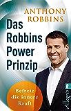 Das Robbins Power Prinzip: Befreie die innere Kraft (German Edition)