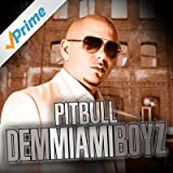 Dem Miami Boyz [Explicit]