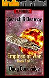 Exodus: Empires at War: Book 10:  Search & Destroy