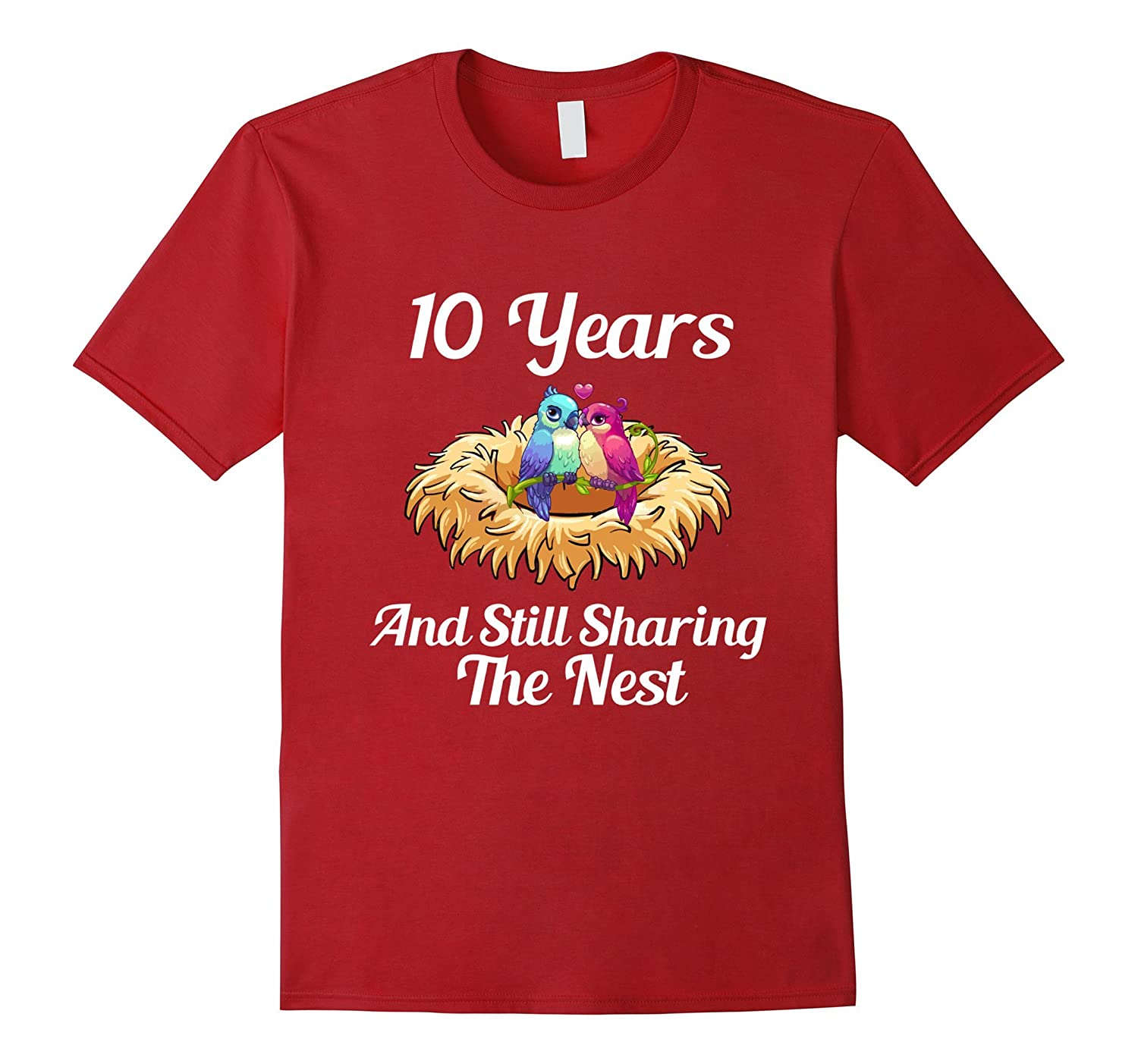 10th Anniversary Gift TShirt Still Sharing The Nest Marriage