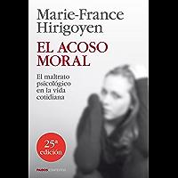 El acoso moral: El maltrato psicológico en la vida cotidiana