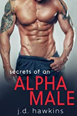Secrets of an Alpha Male Kindle Edition