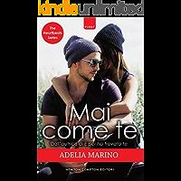 Mai come te (The Heartbeats Series Vol. 1) (Italian Edition)
